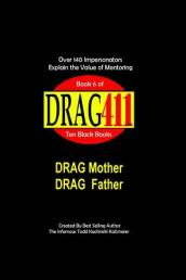 Drag411 s Drag Mother, Drag Father