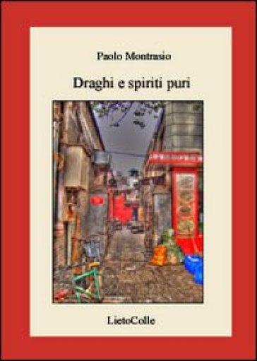 Draghi e spiriti puri - Paolo Montrasio  