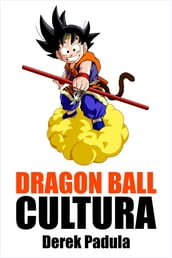 Dragon Ball Cultura: Volumen 2