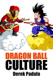 Dragon Ball Culture: Volume 1