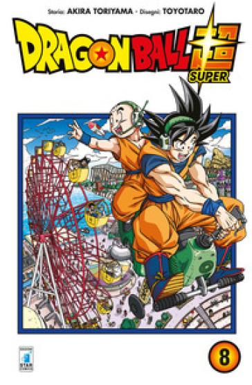 Dragon Ball Super. 8. - Akira Toriyama |