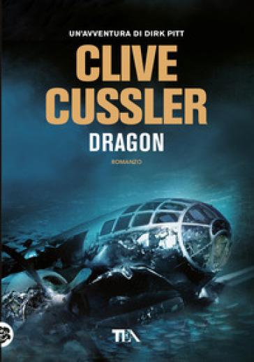 Dragon - Clive Cussler | Rochesterscifianimecon.com