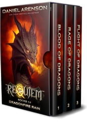 Dragonfire Rain: The Complete Trilogy (World of Requiem)