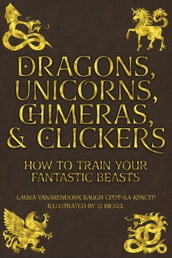 Dragons, Unicorns, Chimeras, and Clickers