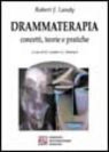Drammaterapia. Concetti, teorie e pratiche - Robert J. Landy | Rochesterscifianimecon.com