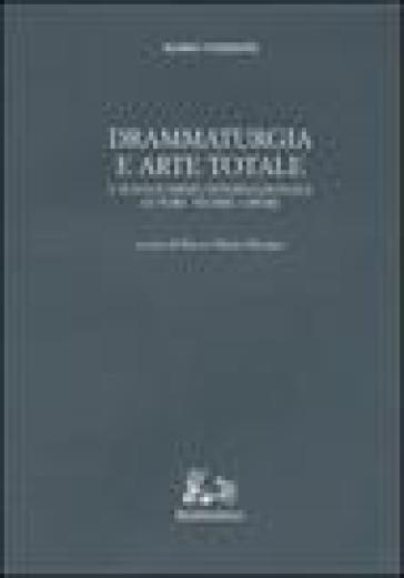 Drammaturgia e arte totale. L'avanguardia internazionale. Autori, teorie, opere - Mario Verdone | Thecosgala.com