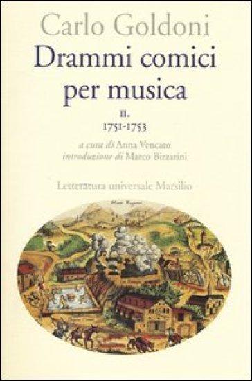 Drammi comici per musica. 2.1751-1753 - Carlo Goldoni   Thecosgala.com