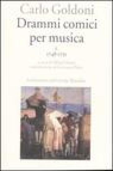 Drammi comici per musica. 1.1748-1751 - Carlo Goldoni |