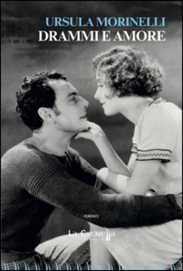 Drammi e amore - Ursula Morinelli |