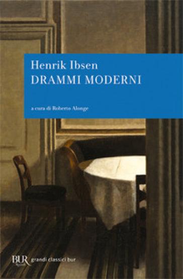 Drammi moderni - Henrik Ibsen |