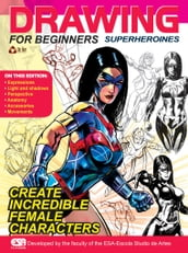 Drawing For Beginners (Superheroines)