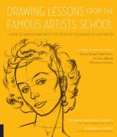 Drawing Lessons from the Famous Artists School/Classic Techniques and Expert Tips from the Golden Age of Illustration