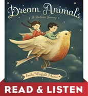Dream Animals: Read & Listen Edition