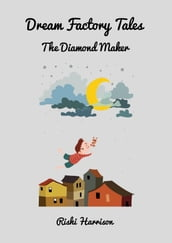 Dream Factory Tales: The Diamond Maker