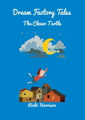 Dream Factory Tales: The Clever Turtle