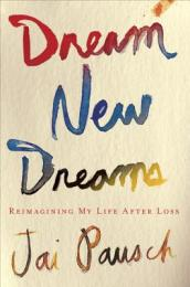 /Dream-New-Dreams/Jai-Pausch/ 978030788850