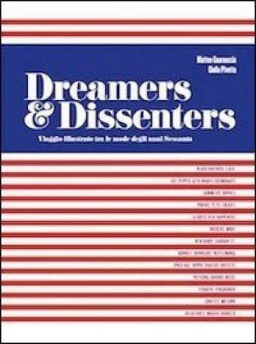Dreamers & dissenters. Viaggio illustrato tra le mode degli anni Sessanta. Ediz. italiana e inglese - Matteo Guarnaccia  
