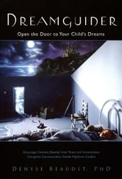 Dreamguider: Open the Door to Your Child s Dreams