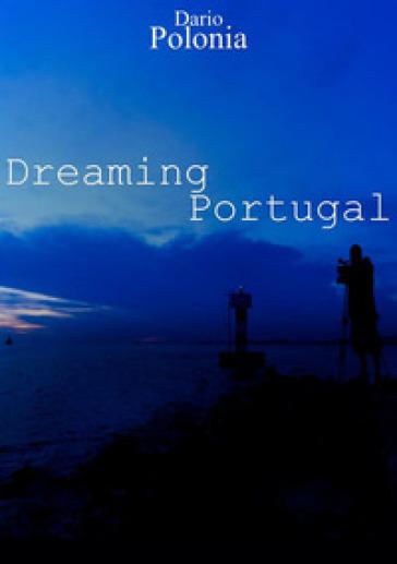 Dreaming Portugal - Dario Polonia |