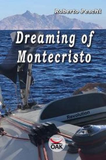 Dreaming of Montecristo. Ediz. a caratteri grandi - Roberto Peschi |