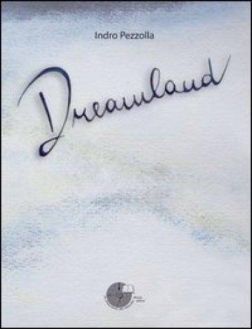 Dreamland - Indro Pezzolla  