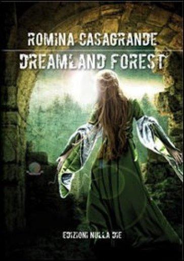 Risultati immagini per dreamland forest