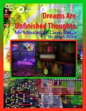 Dreams Are Unfinished Thoughts