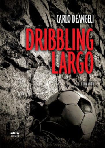Dribbling largo - Carlo Deangeli | Kritjur.org