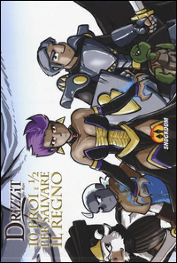 Drizzit. 10 eroi e 1/2 per salvare il Regno - Bigio | Rochesterscifianimecon.com