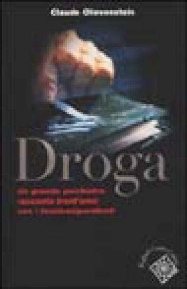 Droga. Un grande psichiatra racconta trent'anni con i tossicodipendenti - Claude Olievenstein | Kritjur.org