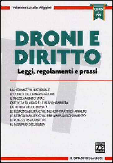 Droni e diritto. Leggi, regolamento e prassi. Con aggiornamento online - Valentina Luisalba Filippini  
