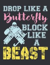 Drop Like a Butterfly Block Like a Beast