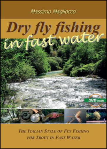 Dry fly fishing in fast water - Massimo Magliocco pdf epub