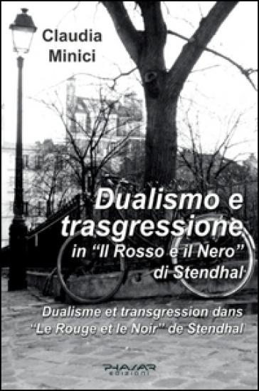 Dualismo e trasgressione in «Il rosso e il nero» di Stendhal - Claudia Minici  