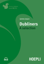 Dubliners. A selection. Level B2/C1. Per le Scuole superiori