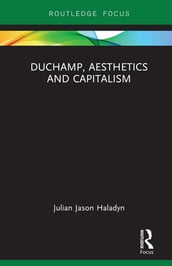 Duchamp, Aesthetics and Capitalism