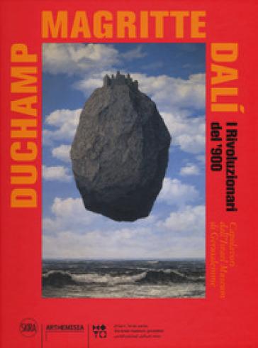 Duchamp, Magritte, Dalì. I rivoluzionari del '900. Capolavori dall'«Israel Museum» di Gerusalemme. Ediz. a colori - A. Kamien-Kazhdan |