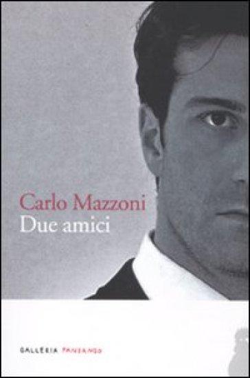 Due amici - Carlo Mazzoni |