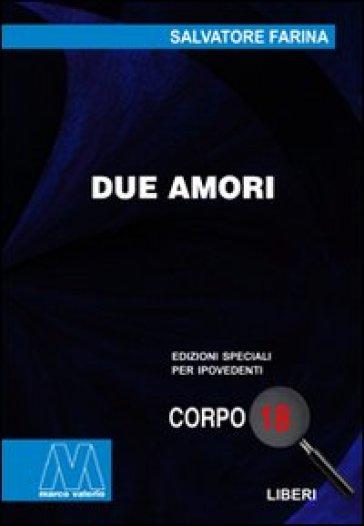 Due amori. Ediz. per ipovedenti - Salvatore Farina | Kritjur.org