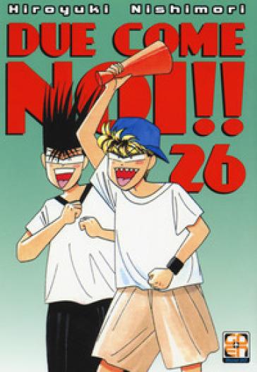 Due come noi!!. 26. - Hiroyuki Nishimori |