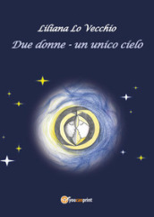 Due donne. Un unico cielo