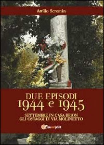 Due episodi 1944 e 1945 - Attilio Scremin | Kritjur.org