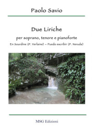 Due liriche. Per soprano, tenore e pianoforte. En sourdine (P. Verlaine) - Puedo escribir (P. Neruda) - Paolo Savio   Jonathanterrington.com
