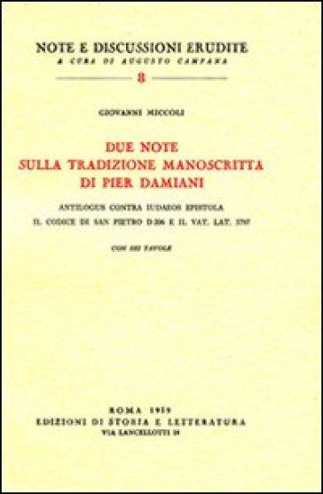 Due note sulla tradizione manoscritta di Pier Damiani:Antilogus contra Judaeos epistola. Il codice di San Pietro D 206 e il Vat. lat. 3797 - Giovanni Miccoli |
