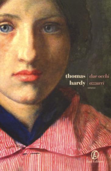 Due occhi azzurri - Thomas Hardy |