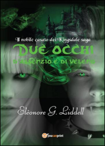 Due occhi d'assenzio e di veleno - Elèonore G. Liddell  