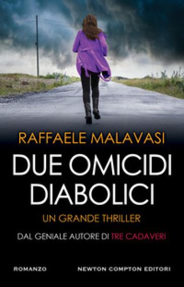 Due omicidi diabolici - Raffaele Malavasi |