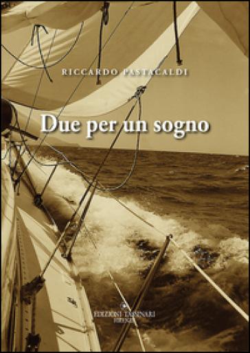 Due per un sogno - Riccardo Pastacaldi |