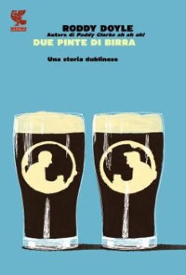 Due pinte di birra - Roddy Doyle |