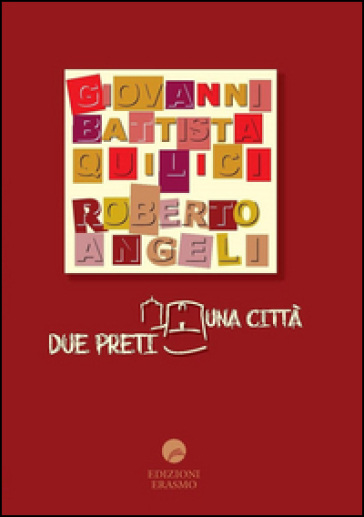 Due preti una città - G. Battista Quilici  